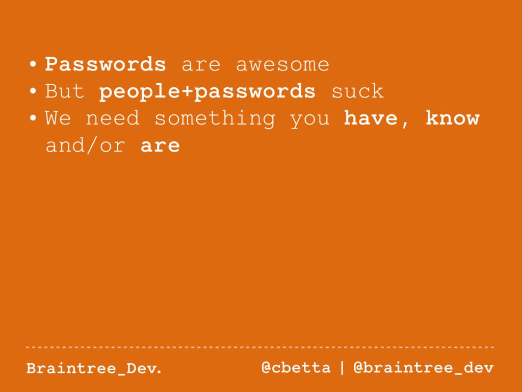 Braintree_Dev. @cbetta | @braintree_dev • Passw...