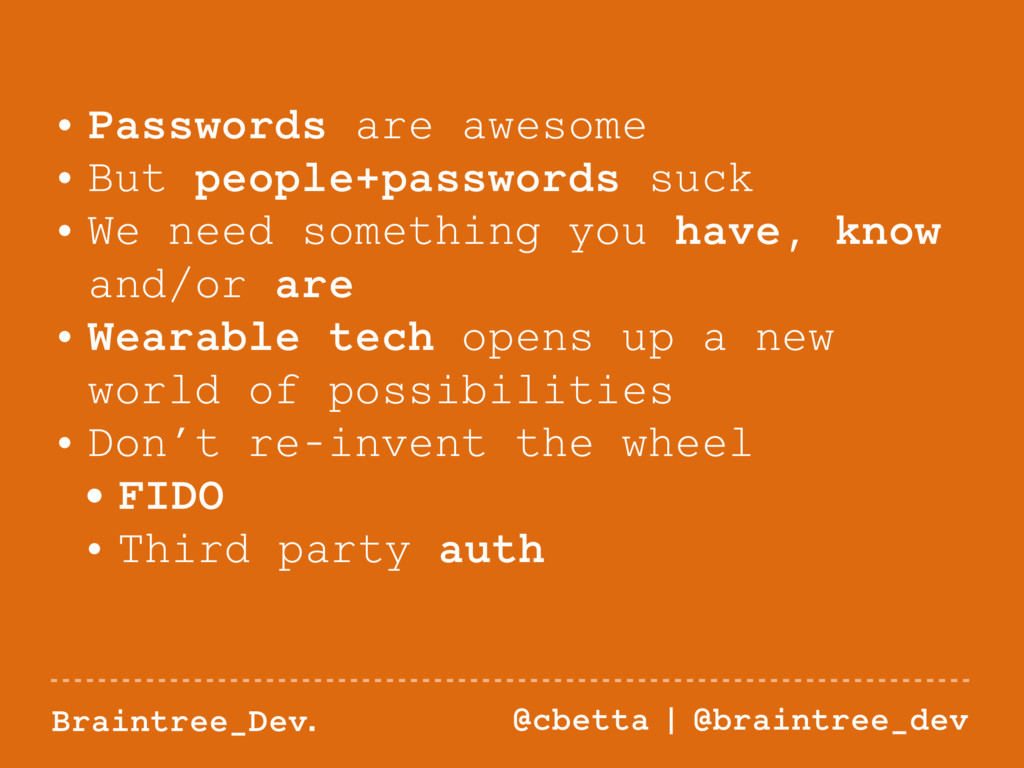 Braintree_Dev. @cbetta   @braintree_dev • Passw...