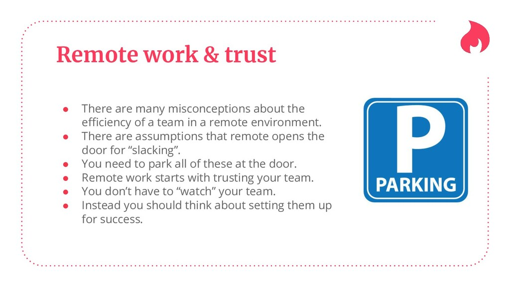 Remote work & trust ● There are many misconcept...