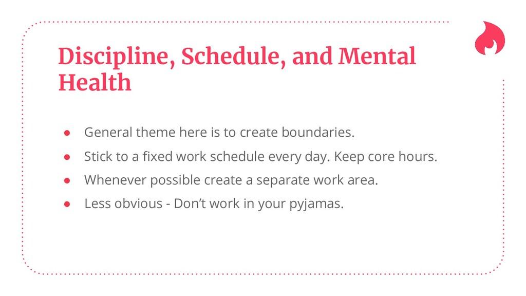 Discipline, Schedule, and Mental Health ● Gener...