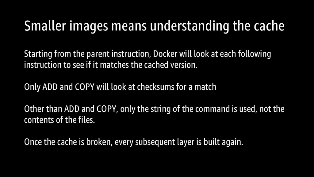 Smaller images means understanding the cache St...