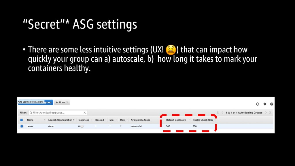"""""""Secret""""* ASG settings • There are some less in..."""