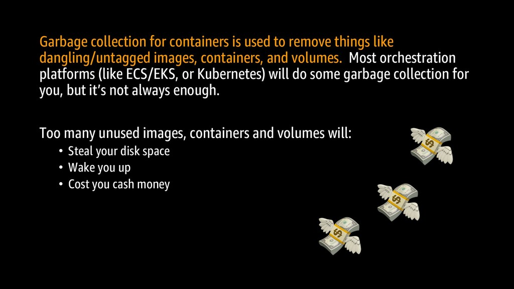 Garbage collection for containers is used to re...