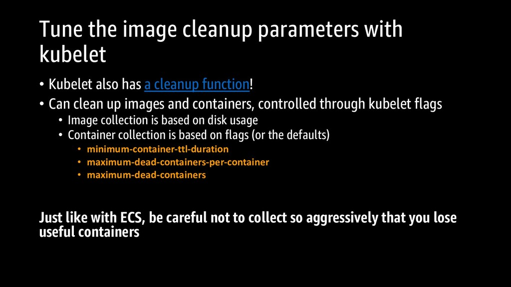 Tune the image cleanup parameters with kubelet ...