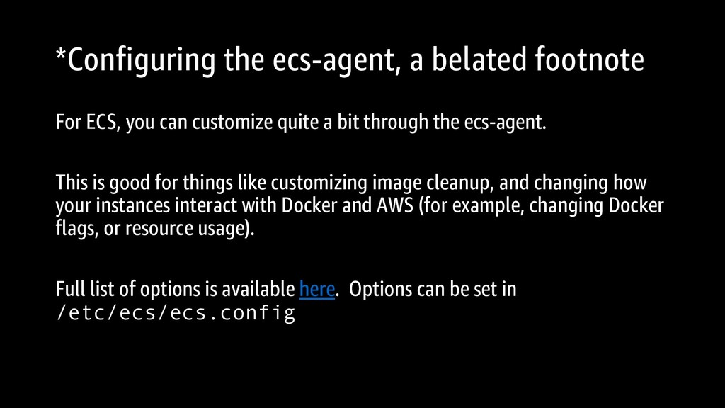 *Configuring the ecs-agent, a belated footnote ...