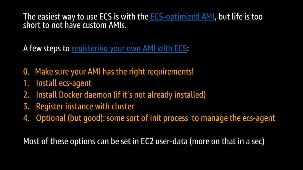 The easiest way to use ECS is with the ECS-opti...