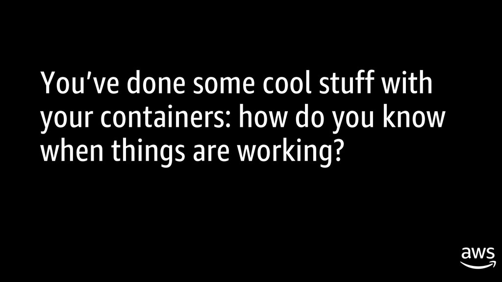 You've done some cool stuff with your container...