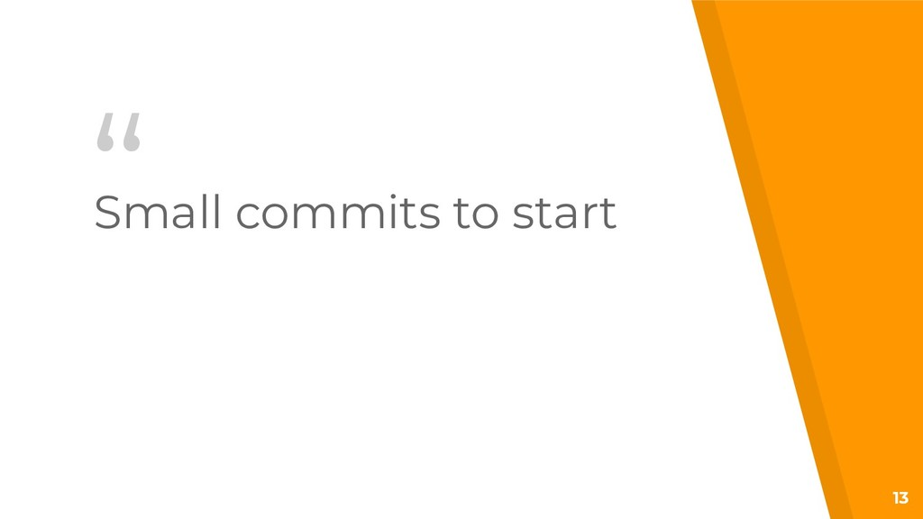 """"""" Small commits to start 13"""
