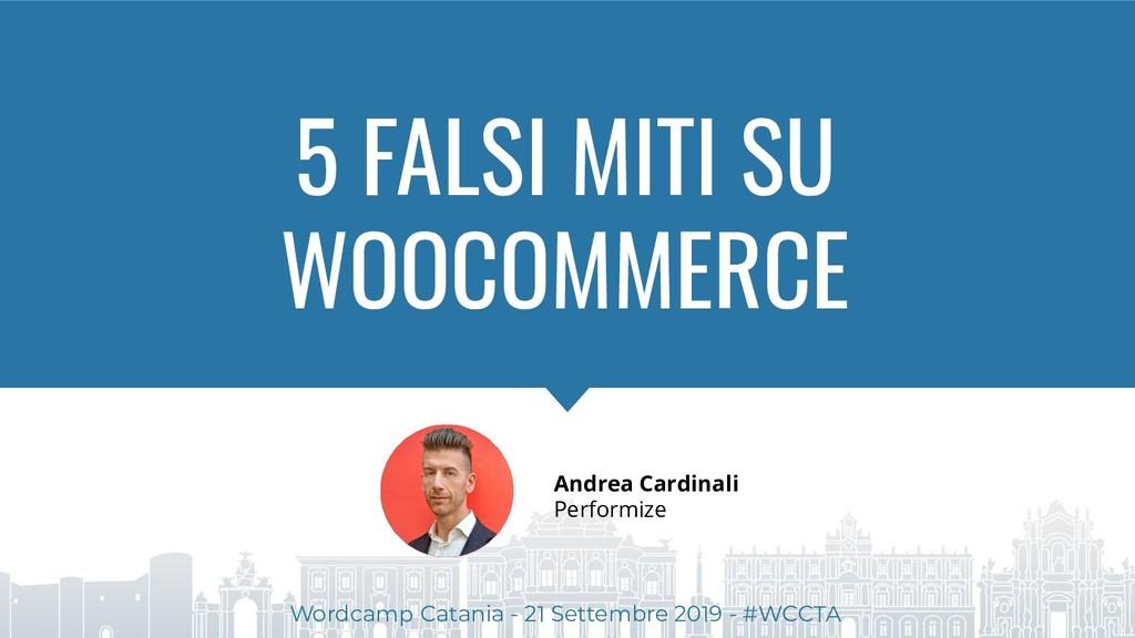 5 FALSI MITI SU WOOCOMMERCE Andrea Cardinali Pe...