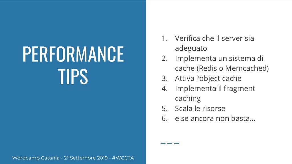 PERFORMANCE TIPS 1. Verifica che il server sia a...