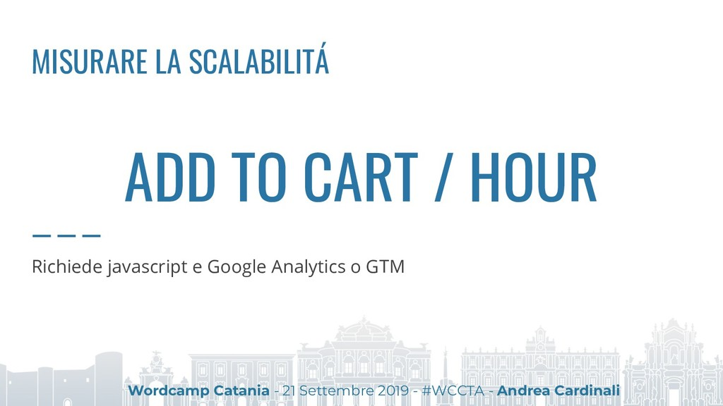 ADD TO CART / HOUR Richiede javascript e Google...