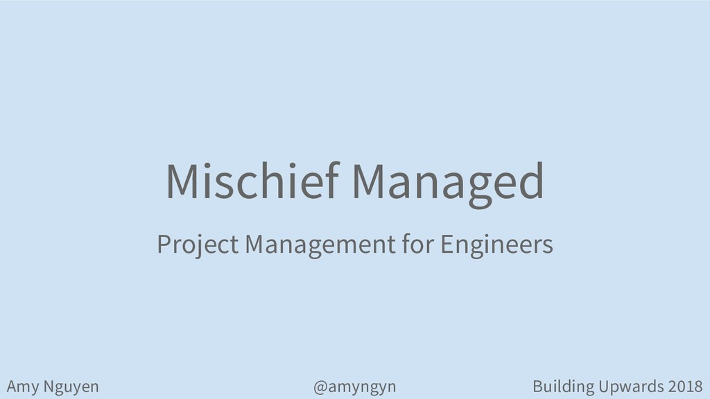Mischief Managed Project Management for Enginee...