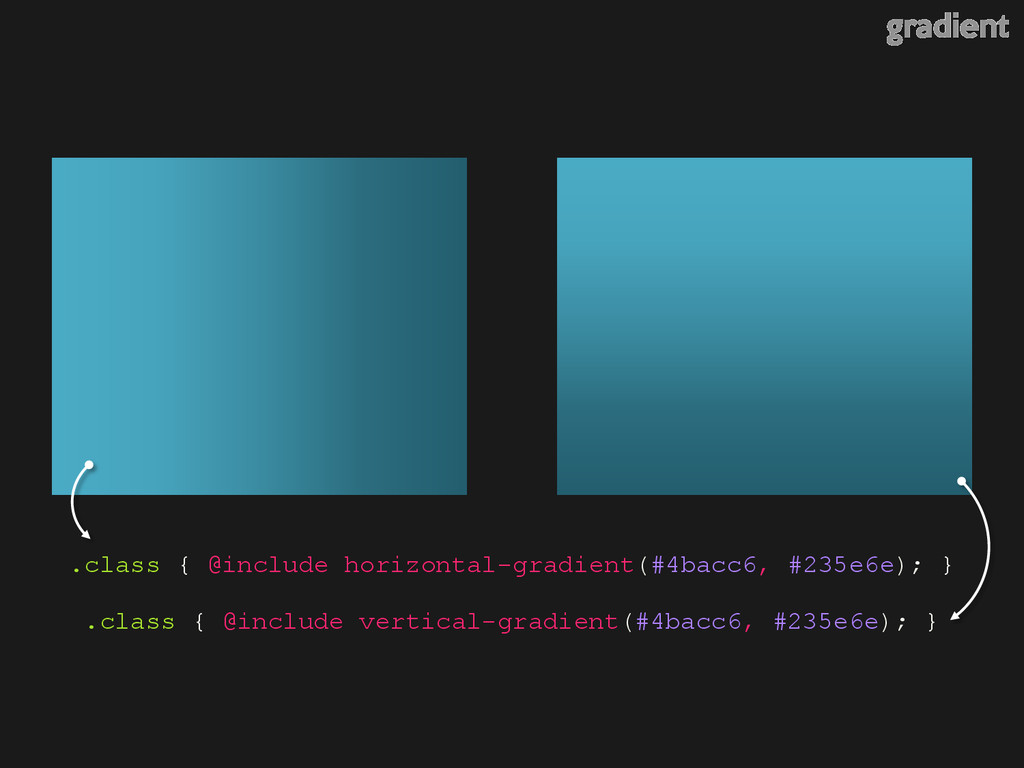 .class { @include horizontal-gradient(#4bacc6, ...