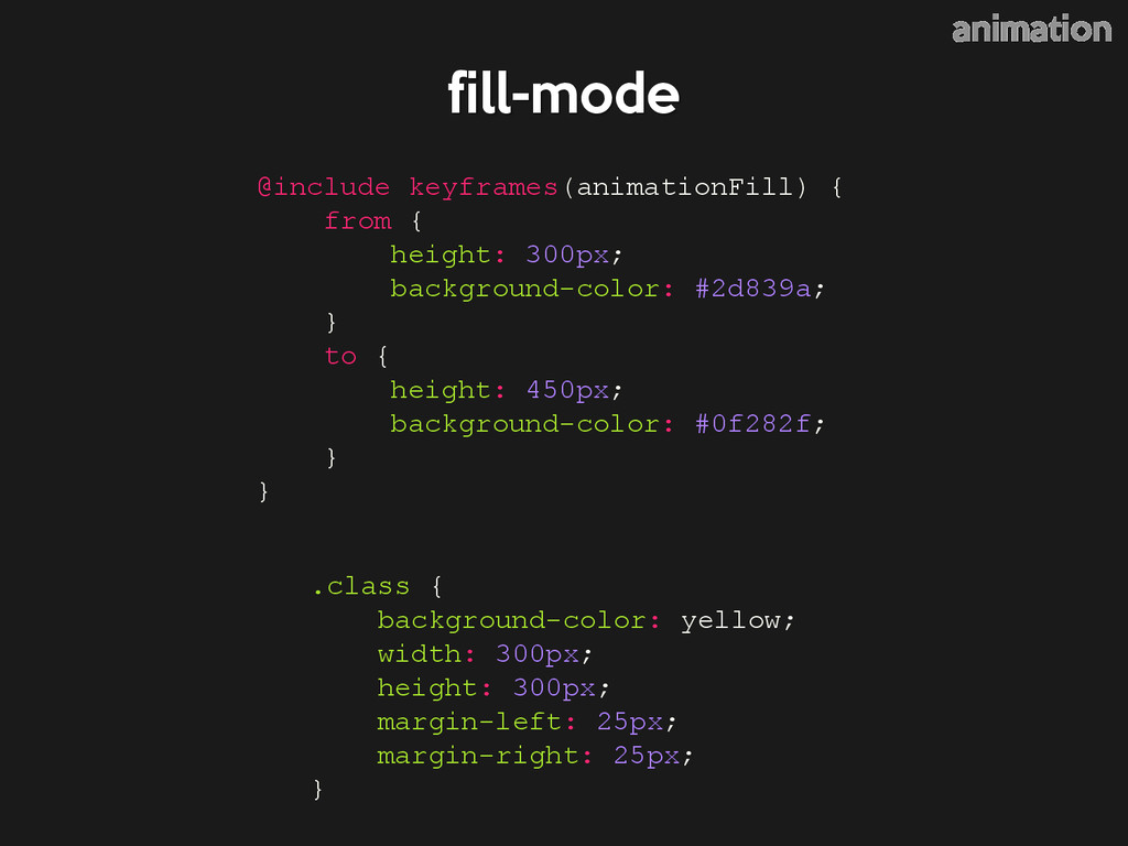 fill-mode @include keyframes(animationFill) { f...