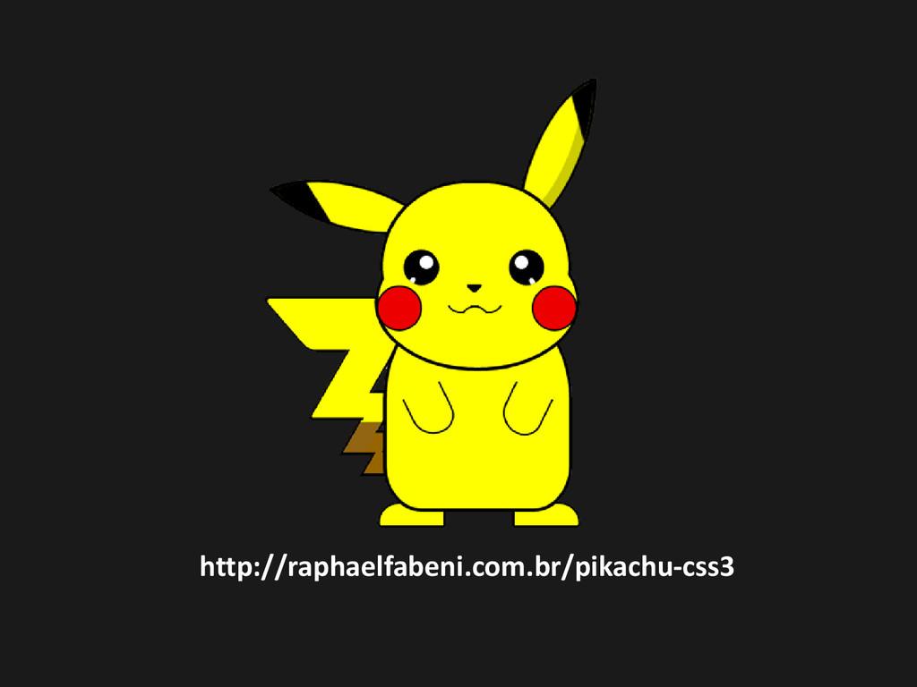 http://raphaelfabeni.com.br/pikachu-css3