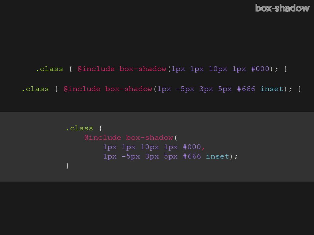 .class { @include box-shadow( 1px 1px 10px 1px ...