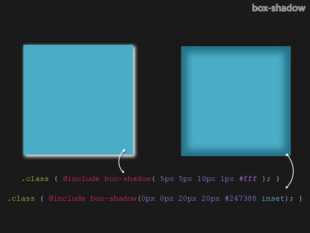 .class { @include box-shadow( 5px 5px 10px 1px ...