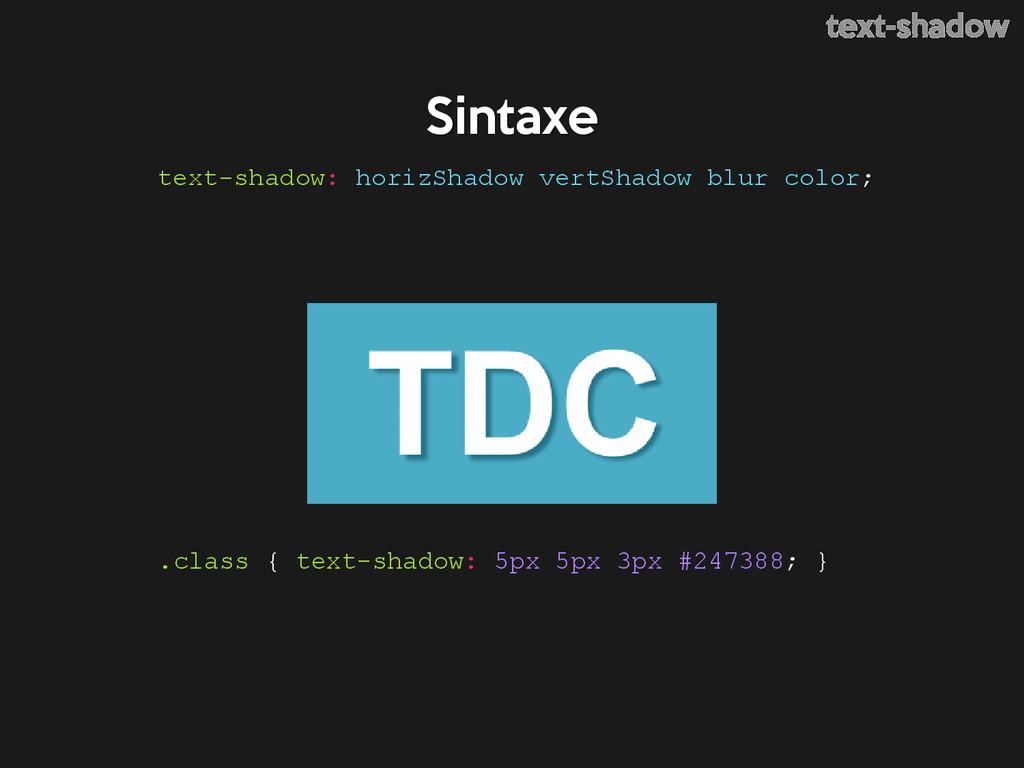 text-shadow: horizShadow vertShadow blur color;...