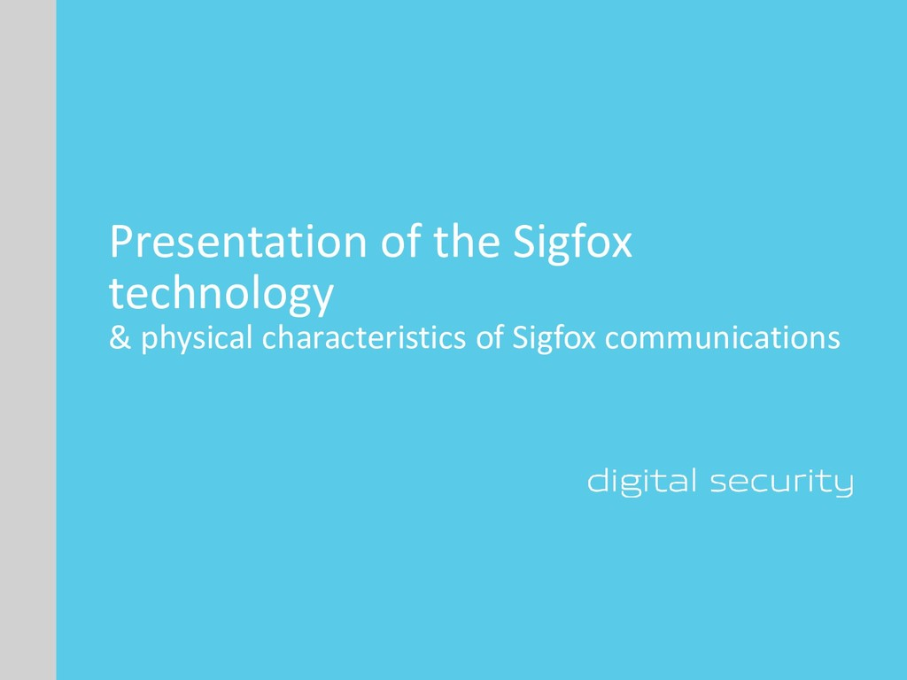 Presentation of the Sigfox technology & physica...