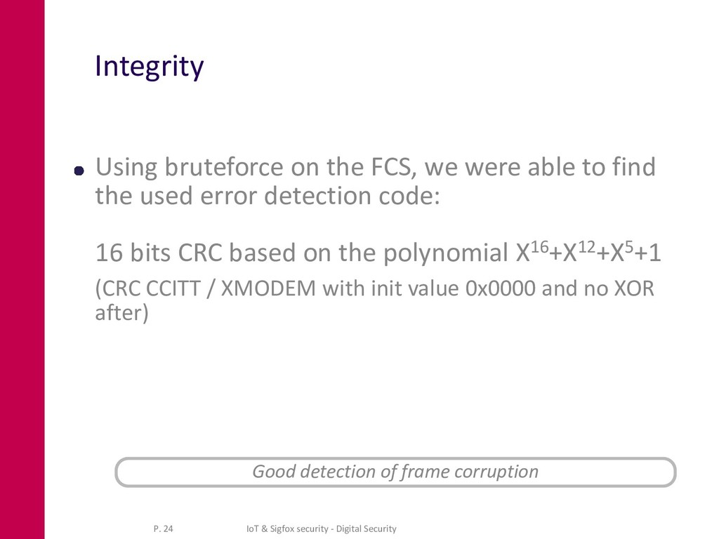 Integrity Using bruteforce on the FCS, we were ...