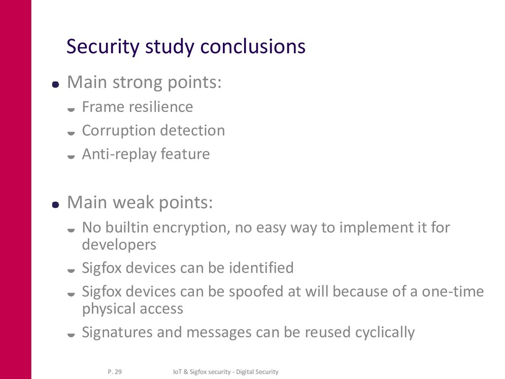 Security study conclusions Main strong points: ...