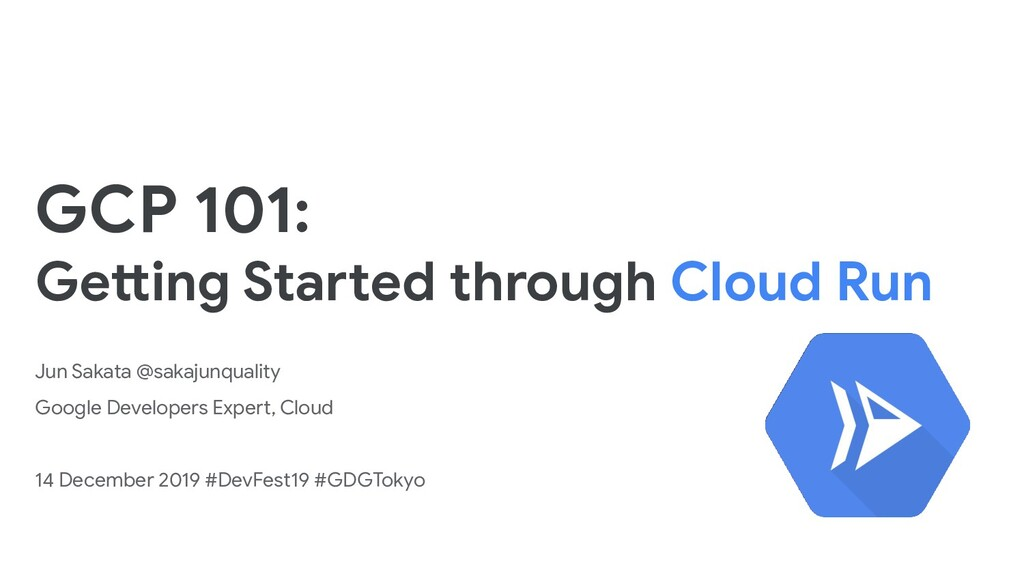 GCP 101: Getting Started through Cloud Run Jun ...