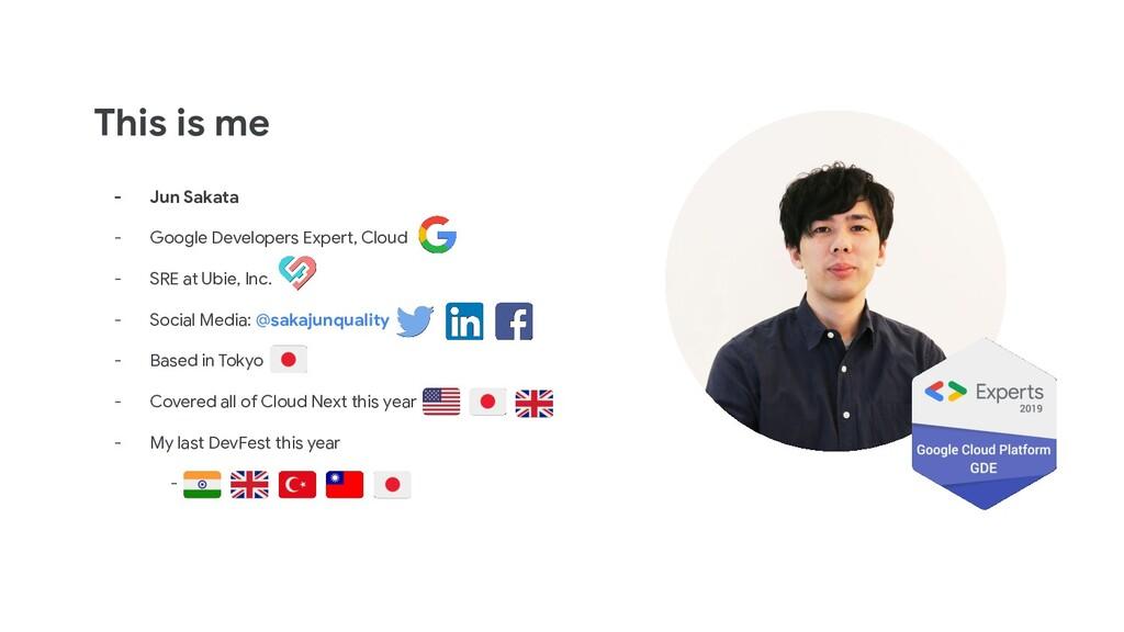 This is me - Jun Sakata - Google Developers Exp...