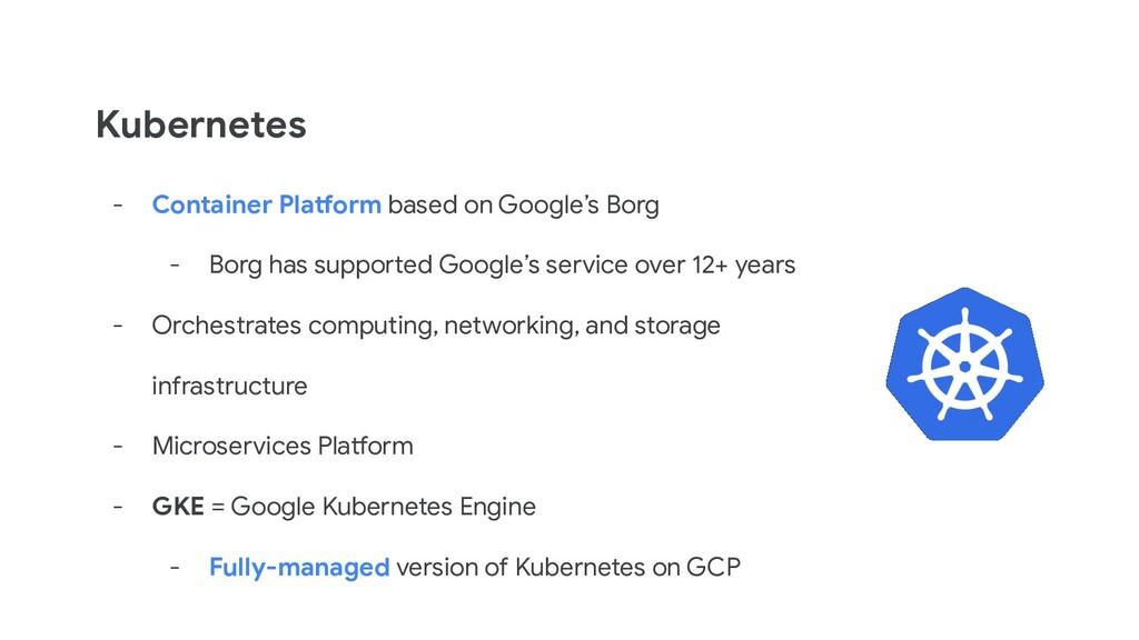 Kubernetes - Container Platform based on Google...