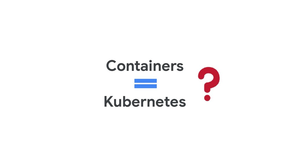 Containers Kubernetes