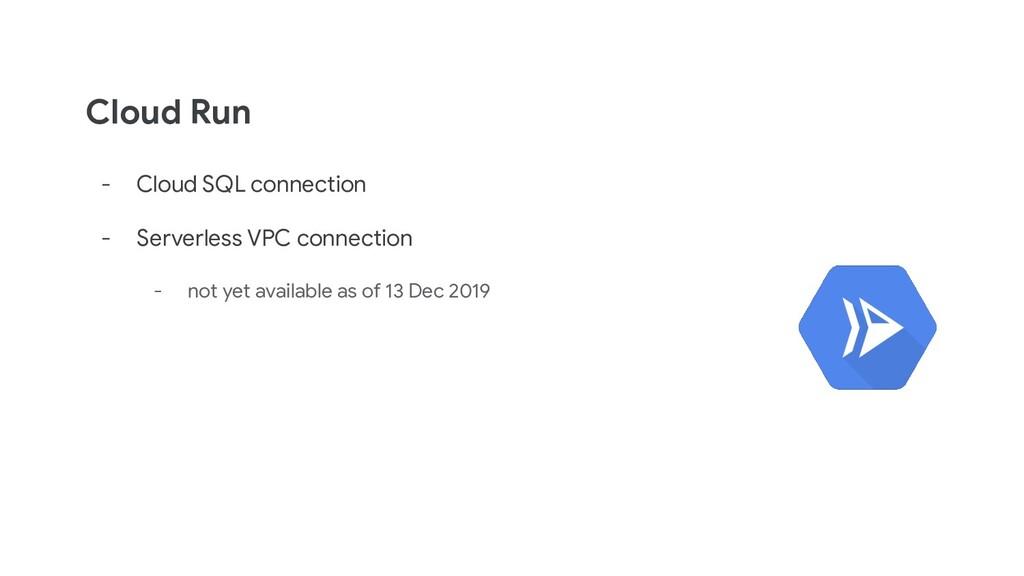 Cloud Run - Cloud SQL connection - Serverless V...
