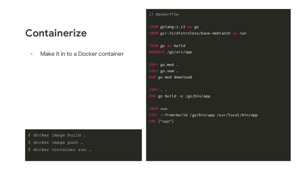 Containerize - Make it in to a Docker container...