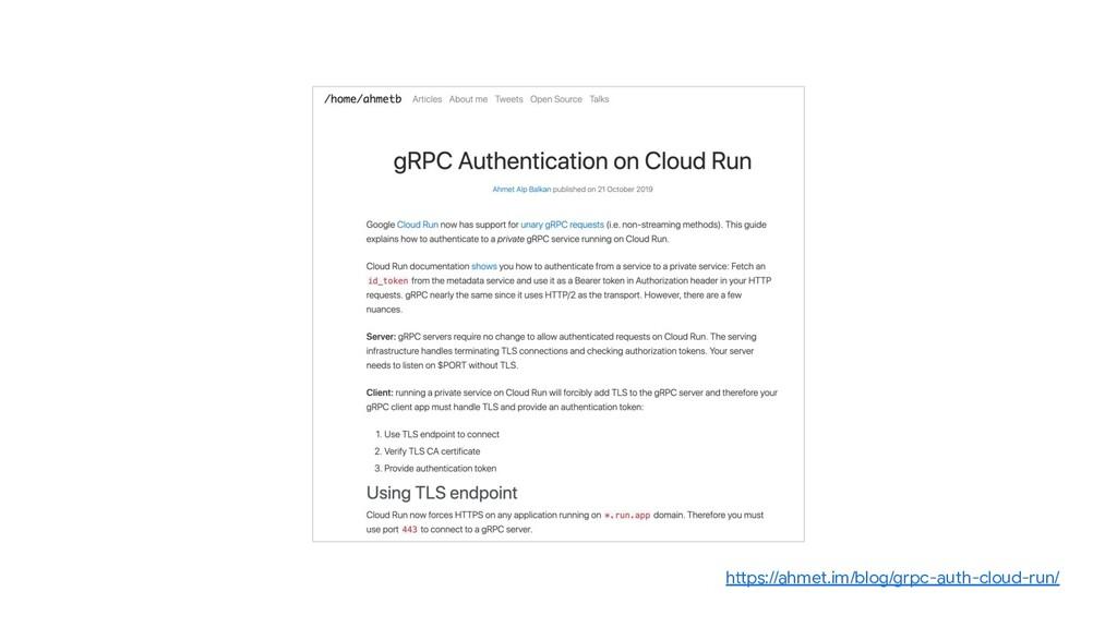https://ahmet.im/blog/grpc-auth-cloud-run/