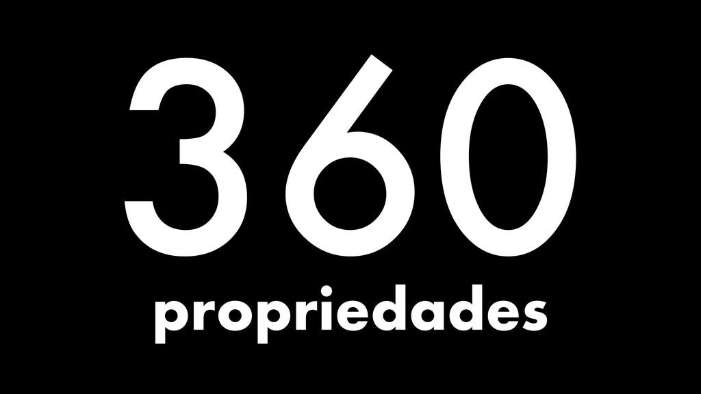 360 propriedades