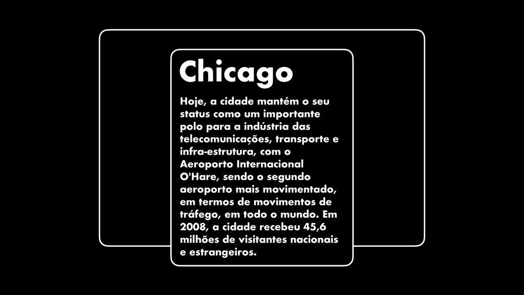Chicago Hoje, a cidade mantém o seu status como...