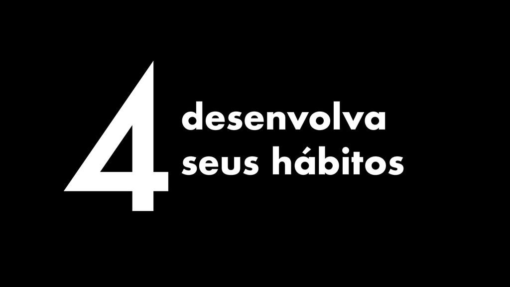4desenvolva seus hábitos
