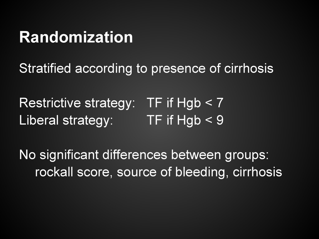 Randomization Stratified according to presence ...