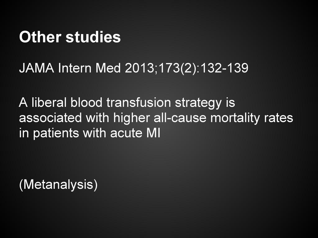 Other studies JAMA Intern Med 2013;173(2):132-1...