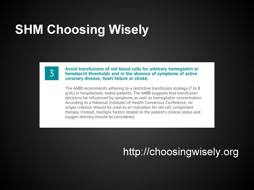 SHM Choosing Wisely http://choosingwisely.org