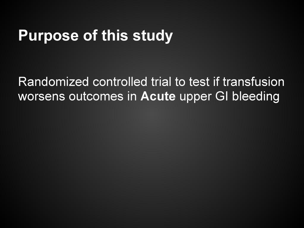 Purpose of this study Randomized controlled tri...