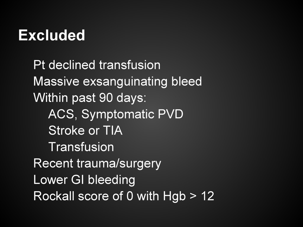 Excluded Pt declined transfusion Massive exsang...