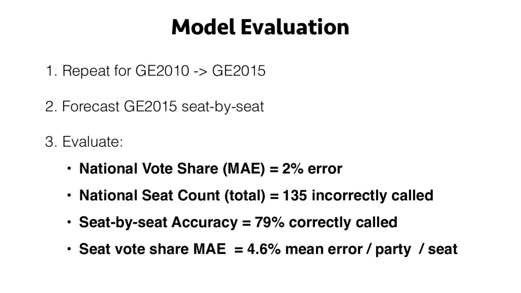 Model Evaluation 1. Repeat for GE2010 -> GE2015...