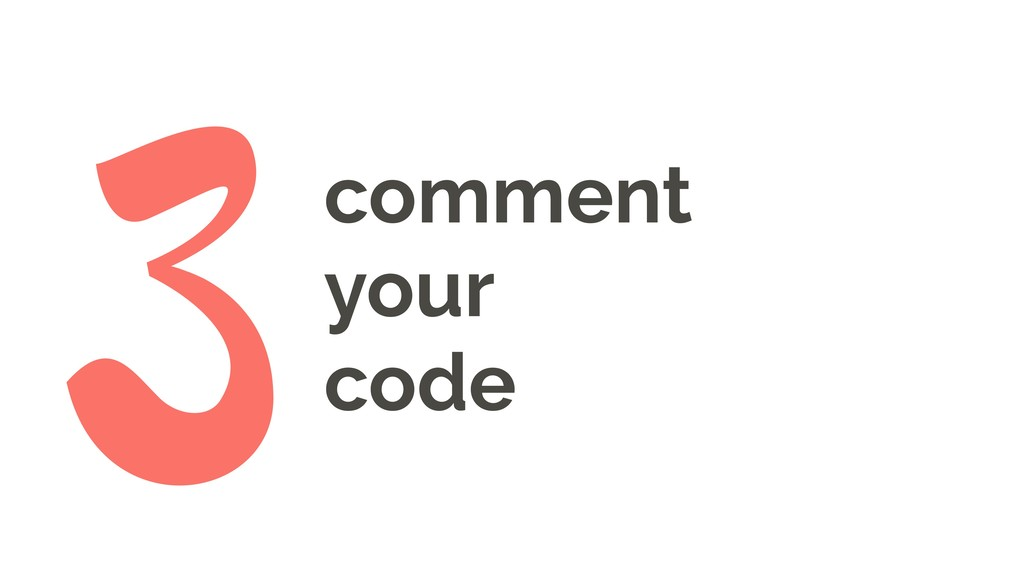 comment your code 3