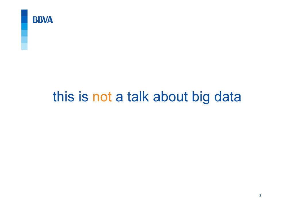 2 this is not a talk about big data
