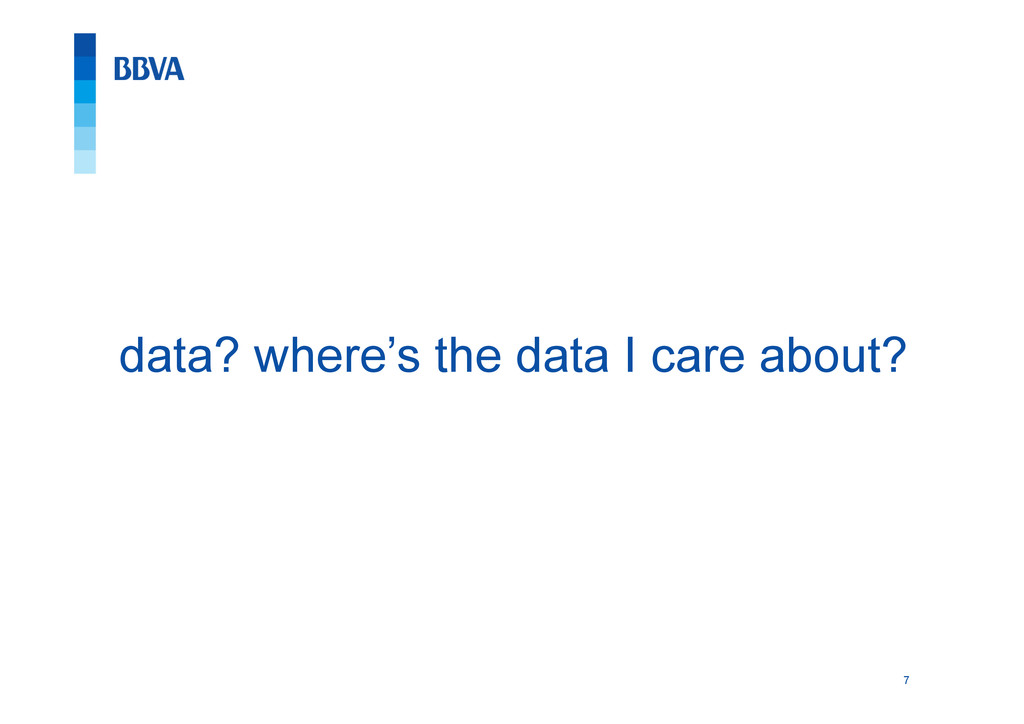 7 data? where's the data I care about?