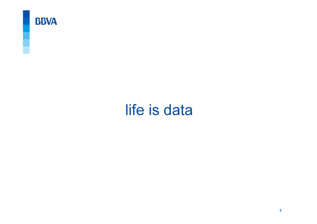 8 life is data