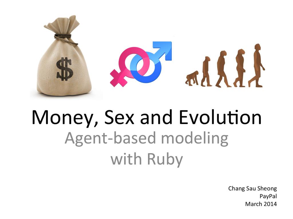 Money, Sex and Evolu0on  Agent-‐ba...