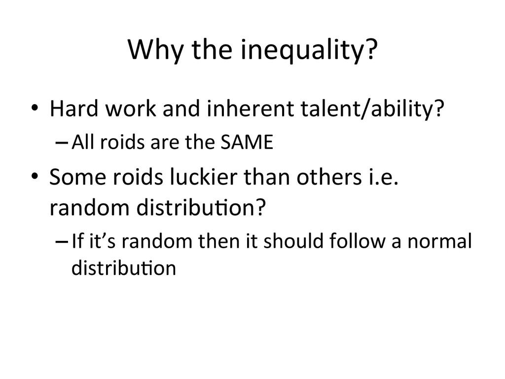 Why the inequality?  • Hard work...