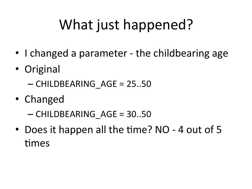 What just happened?  • I changed...