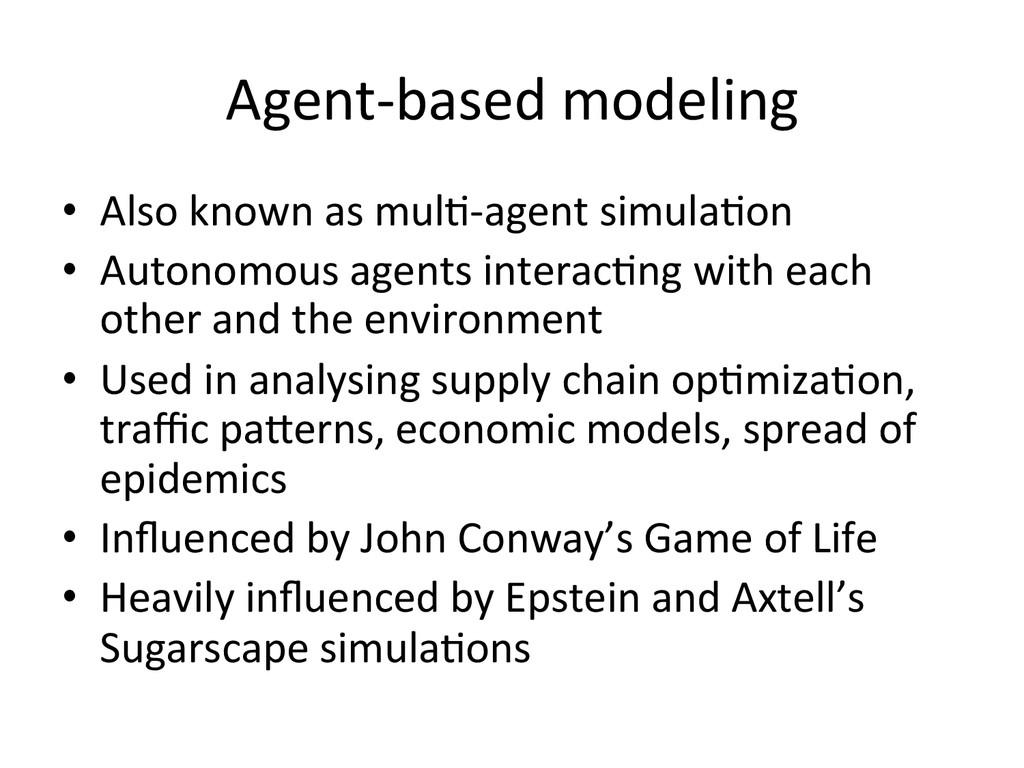 Agent-‐based modeling    • Also k...