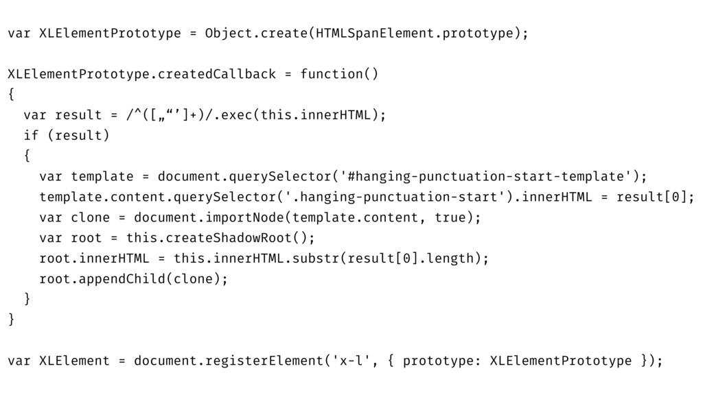 var XLElementPrototype = Object.create(HTMLSpan...
